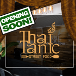 Thai Tanic Street Food Is Opening Soon